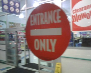 Entrance Only sign at Toys'R'Us